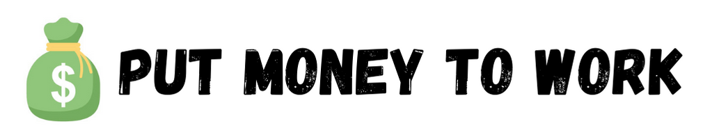 Put Money To Work